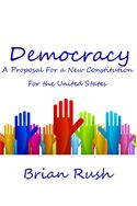 online magazine -  Democracy: A Proposal For a New Constitution For the United States