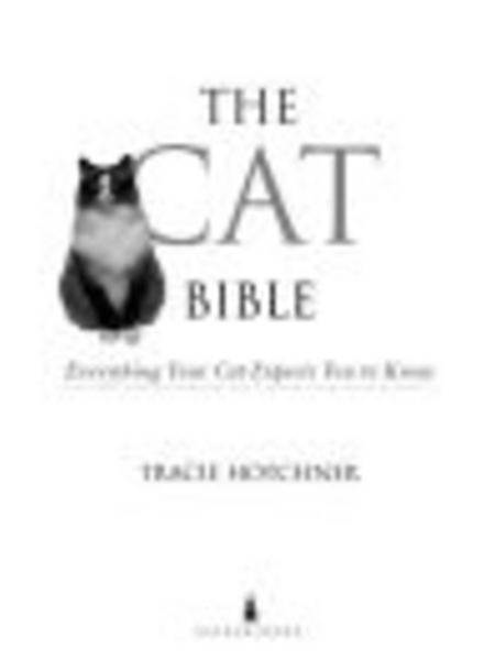 The Cat Bible: Everything Your Cat Expects You to Know By: Tracie Hotchner