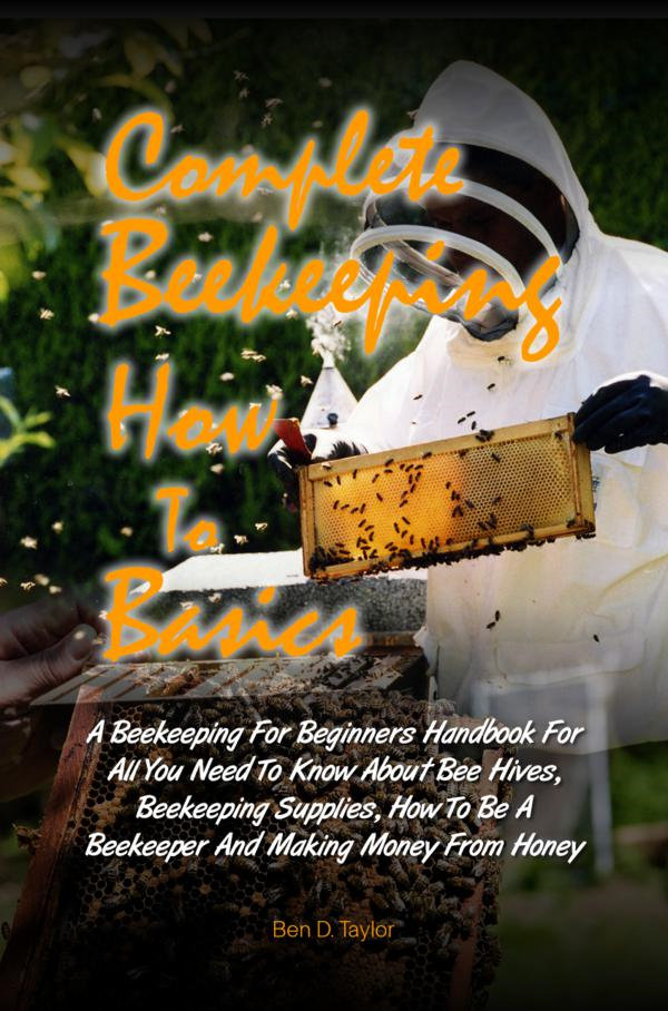 Complete Beekeeping How To Basics