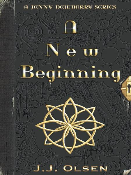 A New Beginning By: J.J. Olsen