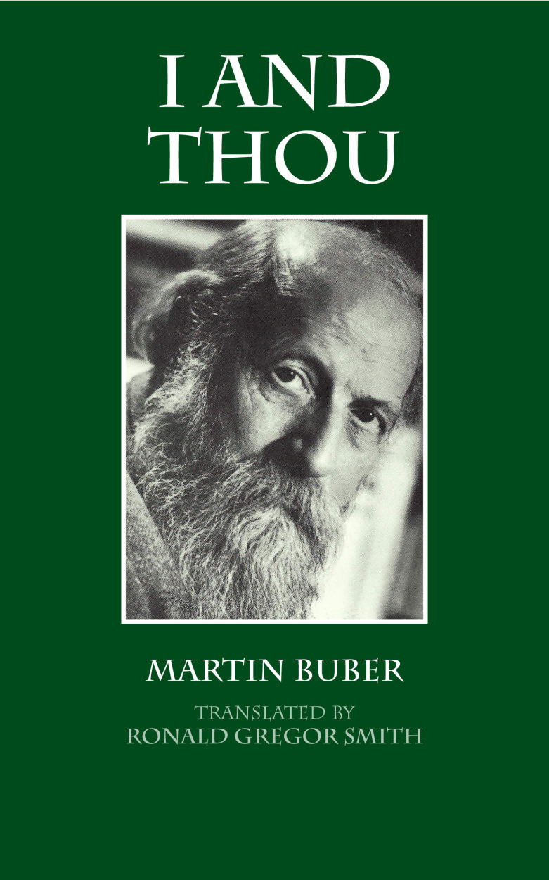 I and Thou By: Martin Buber