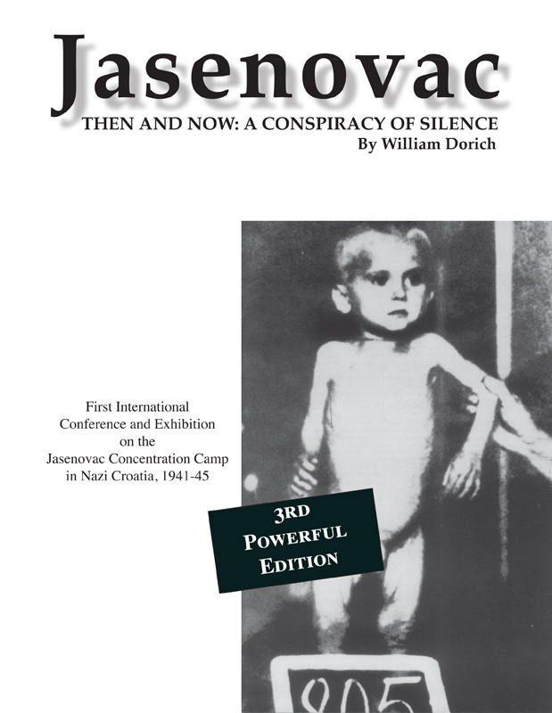 Jasenovac: Then and Now: A Conspiracy of Silence By: William Dorich