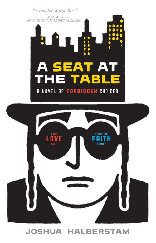 Seat At The Table: A Novel Of Forbidden Choices By: Joshua Halberstam