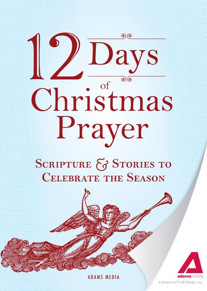 12 Days of Christmas Prayer: Scripture and Stories to Celebrate the Season