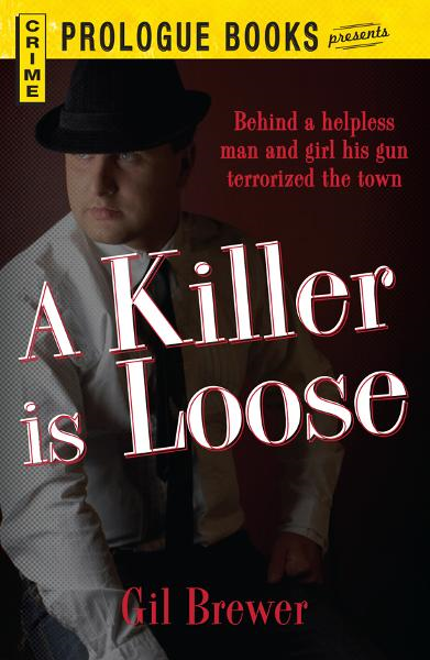 A Killer is Loose By: Gil Brewer
