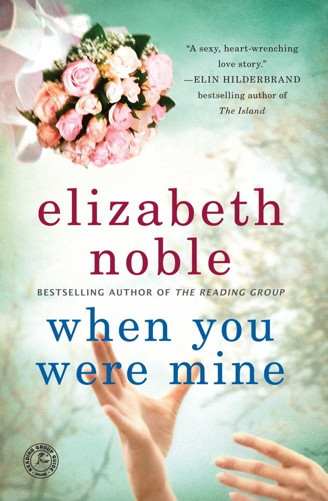When You Were Mine By: Elizabeth Noble
