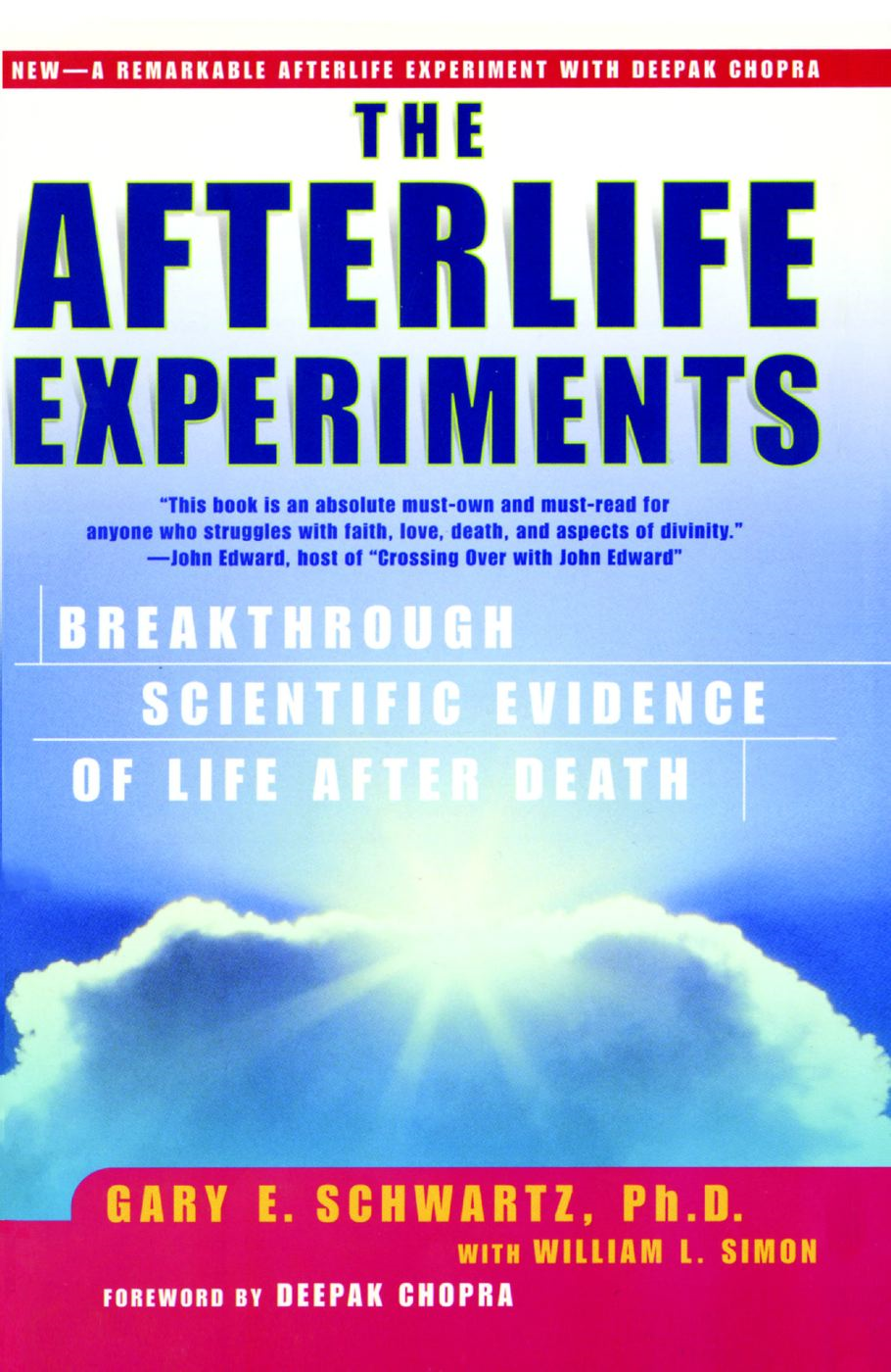 The Afterlife Experiments By: Gary E. Schwartz,William L. Simon