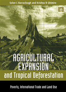 Agricultural Expansion and Tropical Deforestation International Trade, Poverty and Land Use