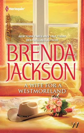 A Wife for a Westmoreland By: Brenda Jackson