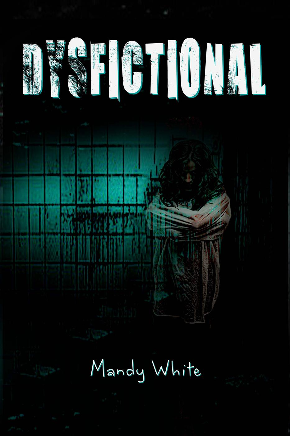 Dysfictional: Short Stories for Twisted Minds
