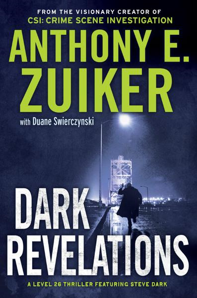 Dark Revelations: A Level 26 Thriller Featuring Steve Dark By: Anthony E. Zuiker,Duane Swierczynski