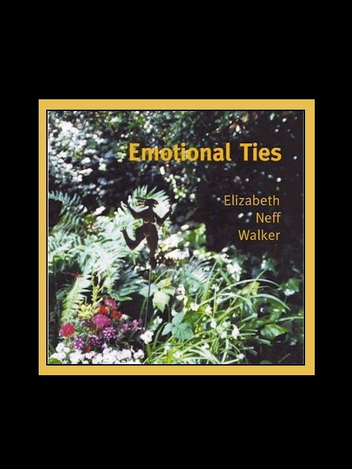 Emotional Ties By: Elizabeth Neff Walker