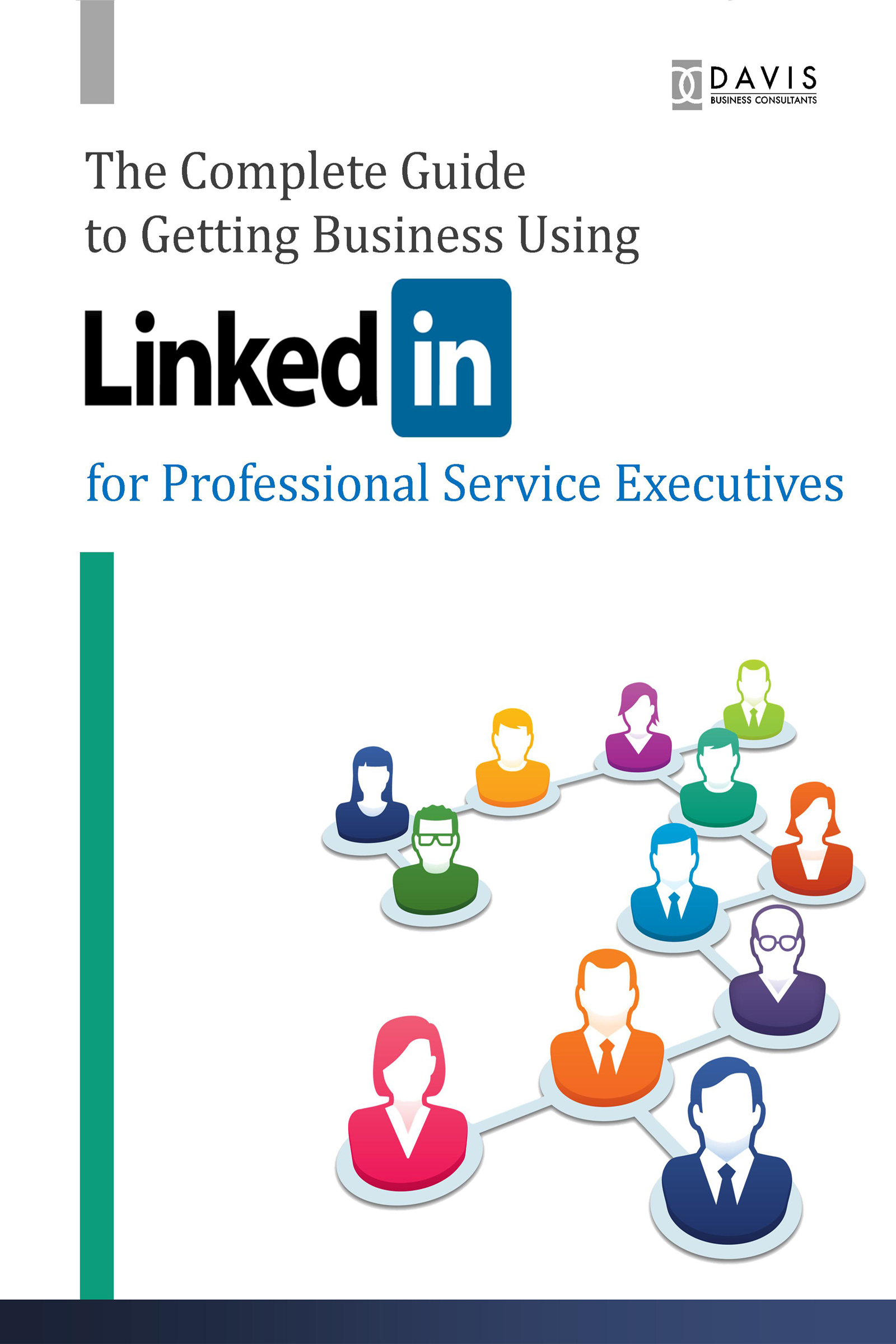 The Complete Guide to Getting Business Using LinkedIn