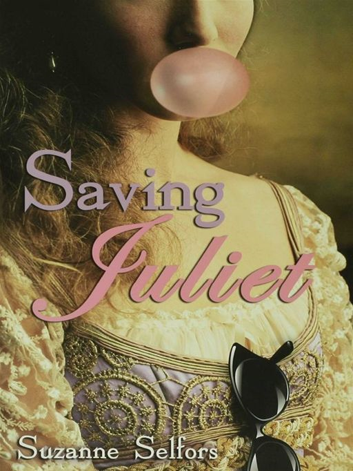 Saving Juliet By: Suzanne Selfors