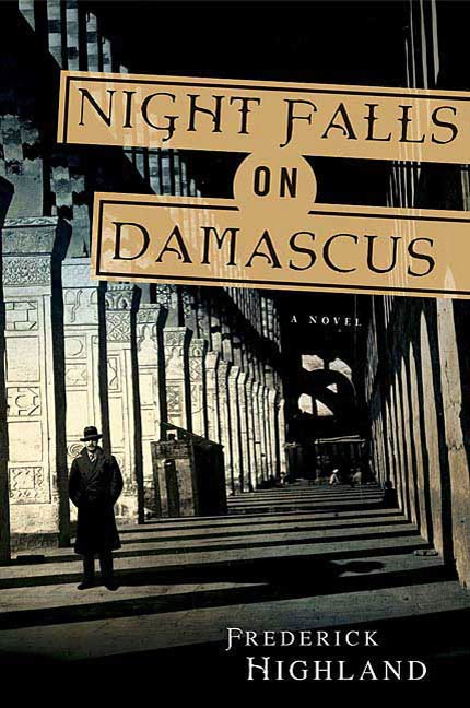 Night Falls on Damascus By: Frederick Highland