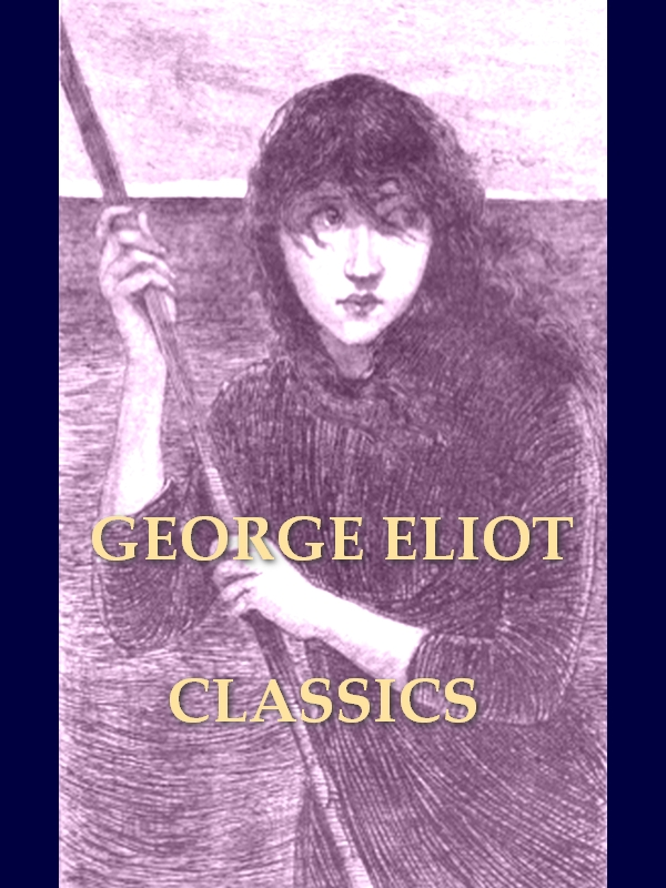 Two GEORGE ELIOT Classics, Volume 1