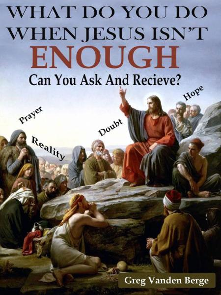 What Do You Do When Jesus Isn't Enough