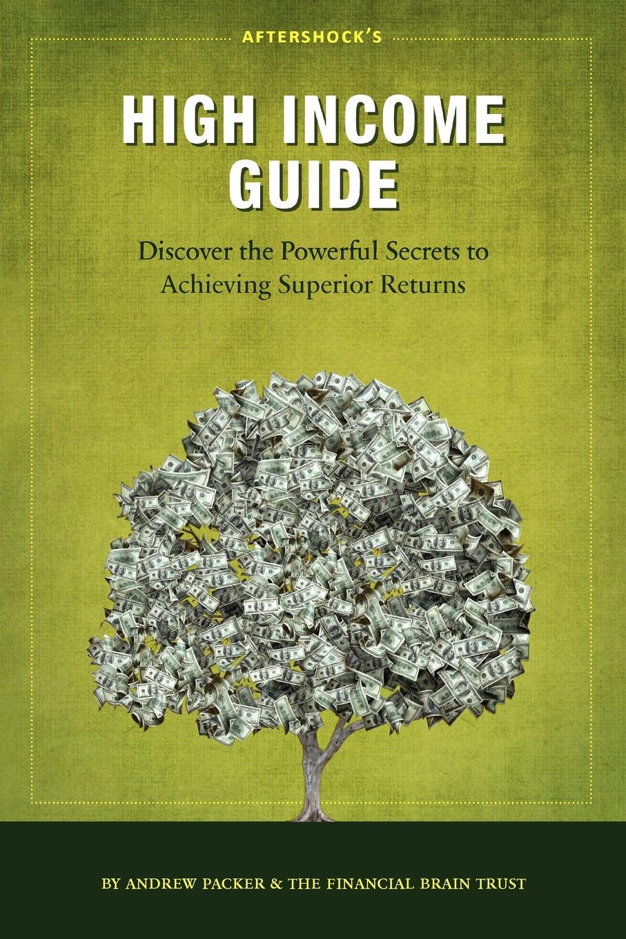 Aftershock's High Income Guide By: Andrew Packer