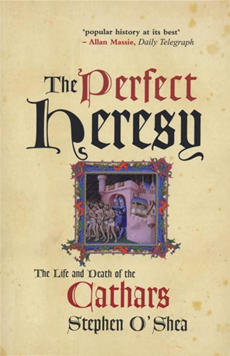 The Perfect Heresy: The Life and Death of the Cathars