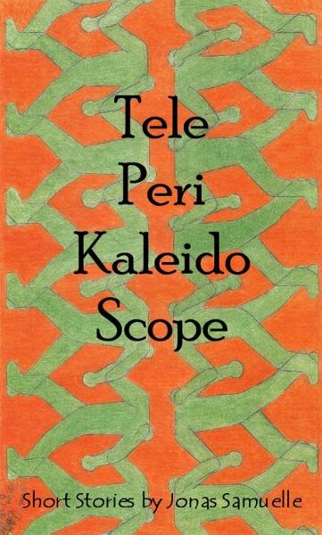 Tele-Peri-Kaleido-Scope By: Jonas Samuelle