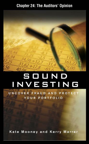 Sound Investing, Chapter 24 - The Auditors' Opinion By: Kate Mooney