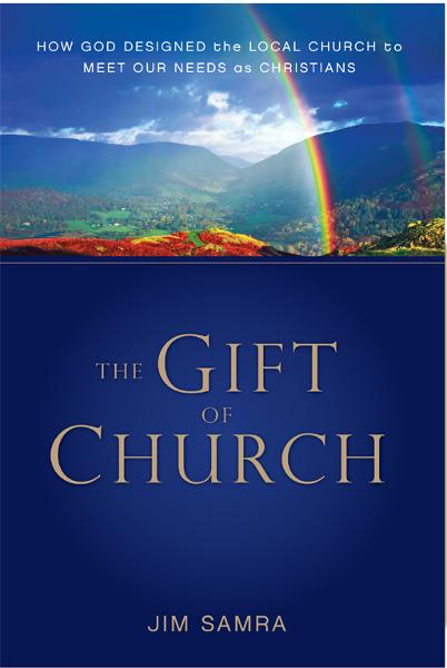 The Gift of Church By: Jim   Samra