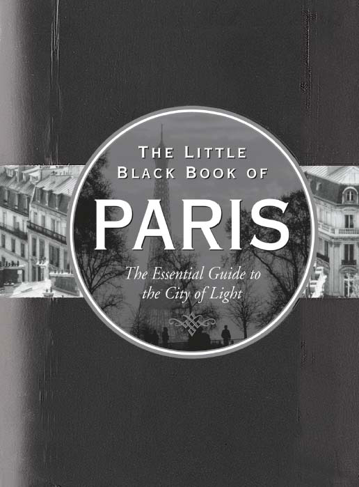 The Little Black Book of Paris, 2012 edition: The Essential Guide to the City of Light