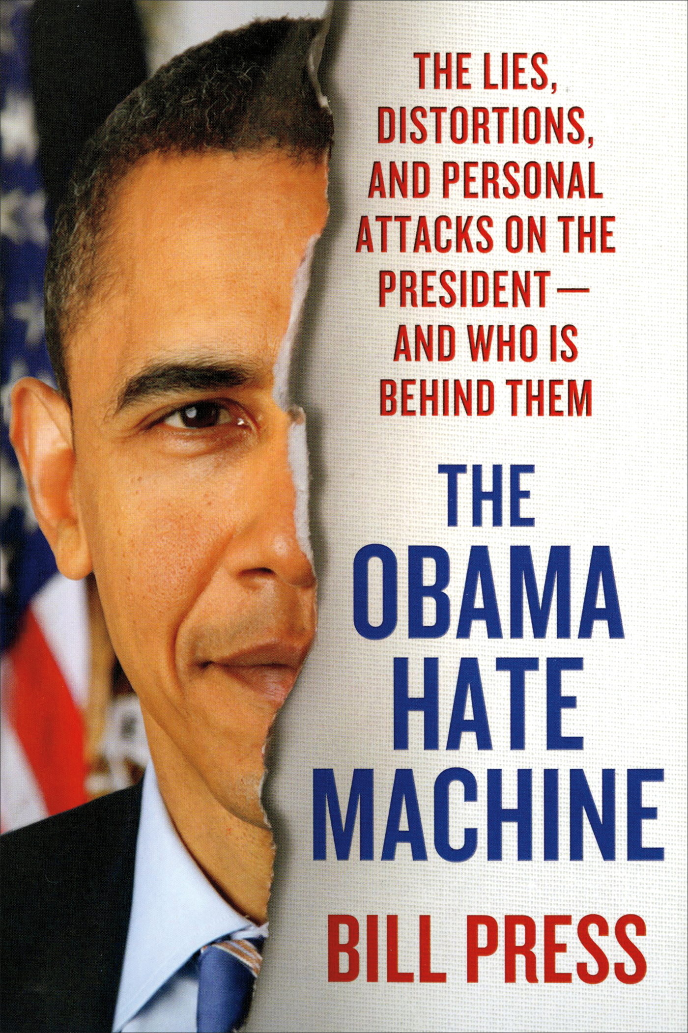 The Obama Hate Machine By: Bill Press