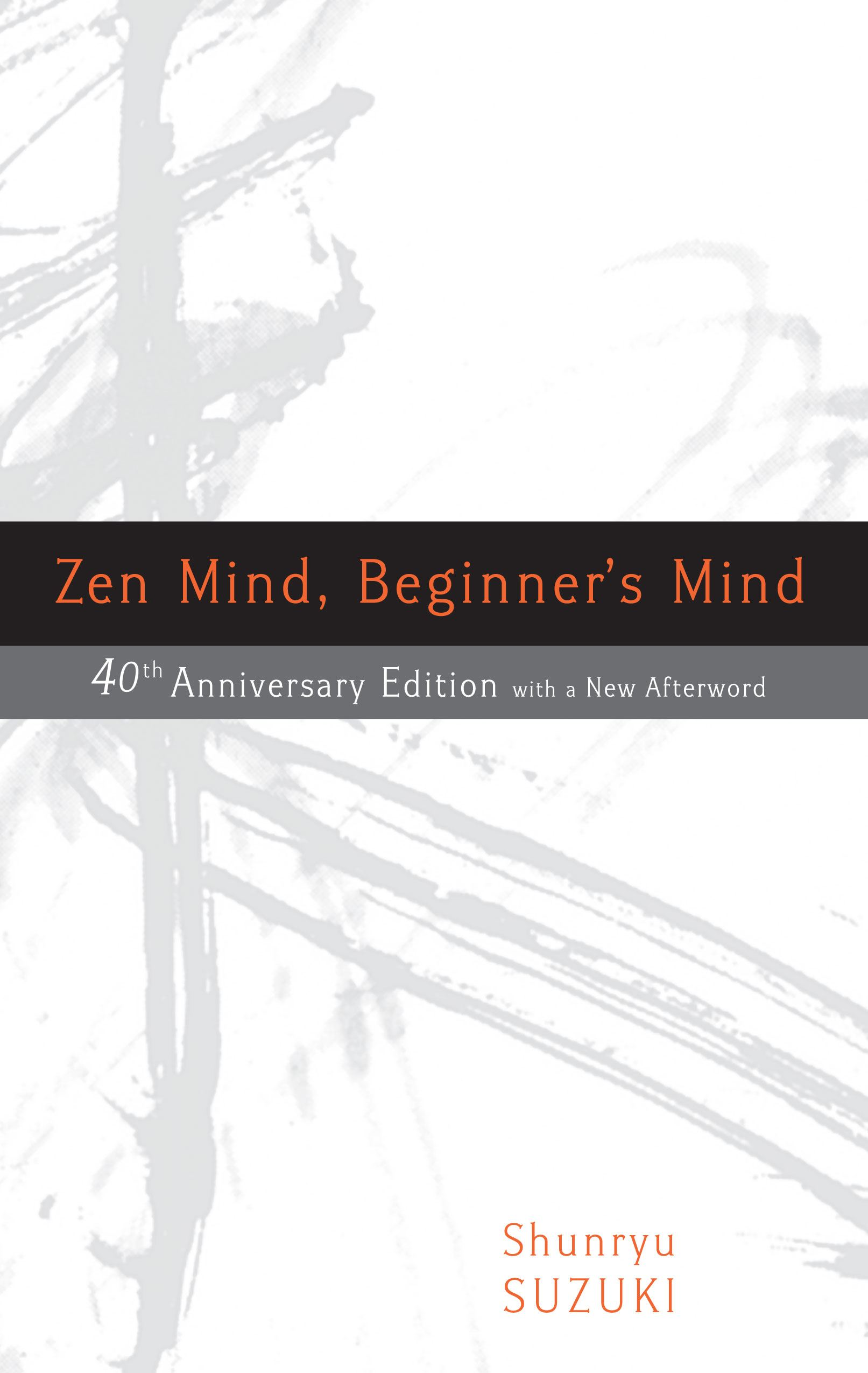 Zen Mind Beginner's Mind By: Shunryu Suzuki
