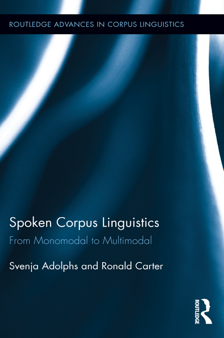 Spoken Corpus Linguistics: From monomodal to multimodal From Monomodal to Multimodal