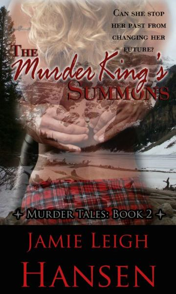 The Murder King's Summons By: Jamie Leigh Hansen