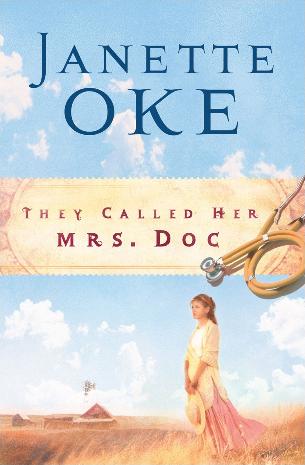 They Called Her Mrs. Doc. (Women of the West Book #5) By: Janette Oke
