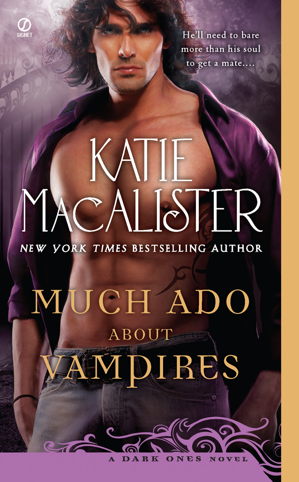Much Ado About Vampires: A Dark Ones Novel By: Katie MacAlister