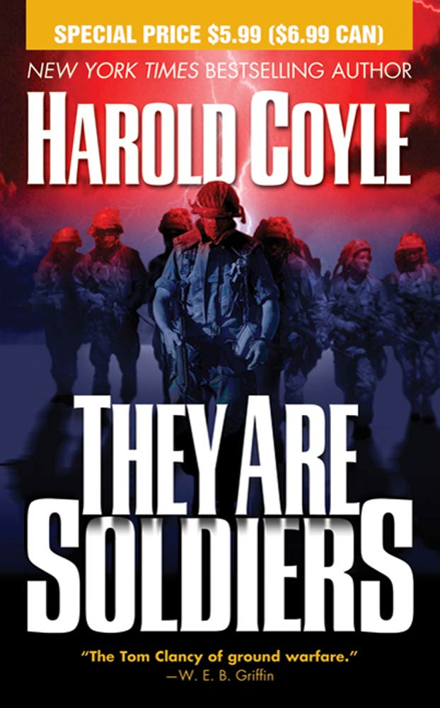 They Are Soldiers By: Harold Coyle