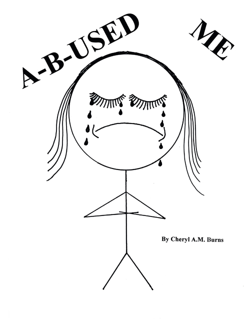 A-B-USED ME By: Cheryl AM Burns