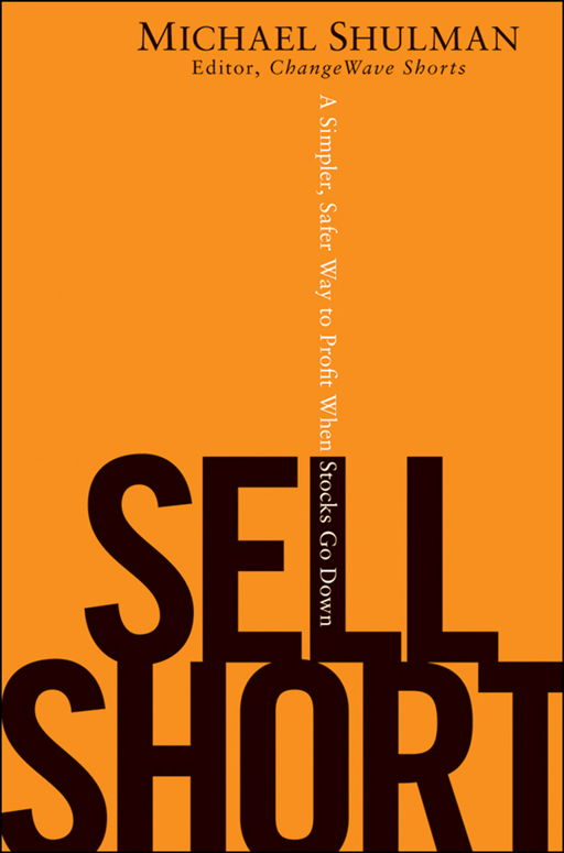 Sell Short By: Michael Shulman
