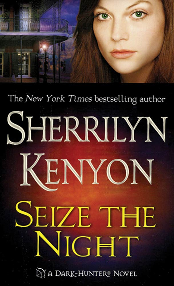 Seize the Night By: Sherrilyn Kenyon