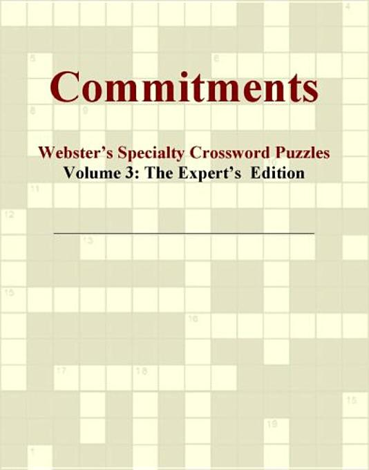 Commitments - Webster's Specialty Crossword Puzzles, Volume 3: The Expert's  Edition