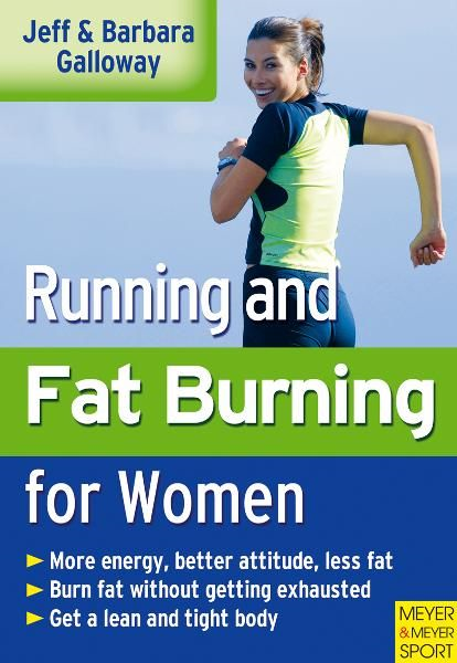 Running and Fatburning for Women By: Jeff Galloway