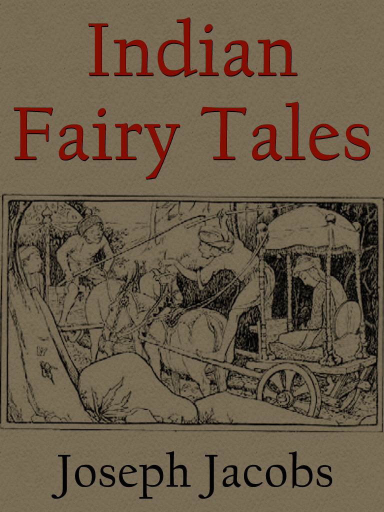 Indian Fairy Tales By: Joseph Jacobs