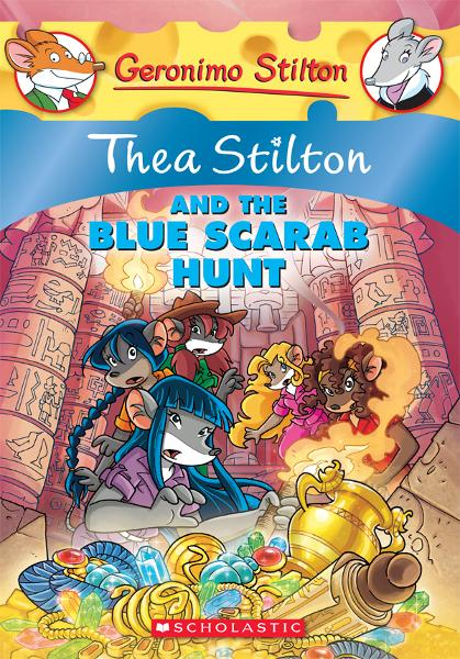 Thea Stilton #11: Thea Stilton and the Blue Scarab Hunt By: Thea Stilton