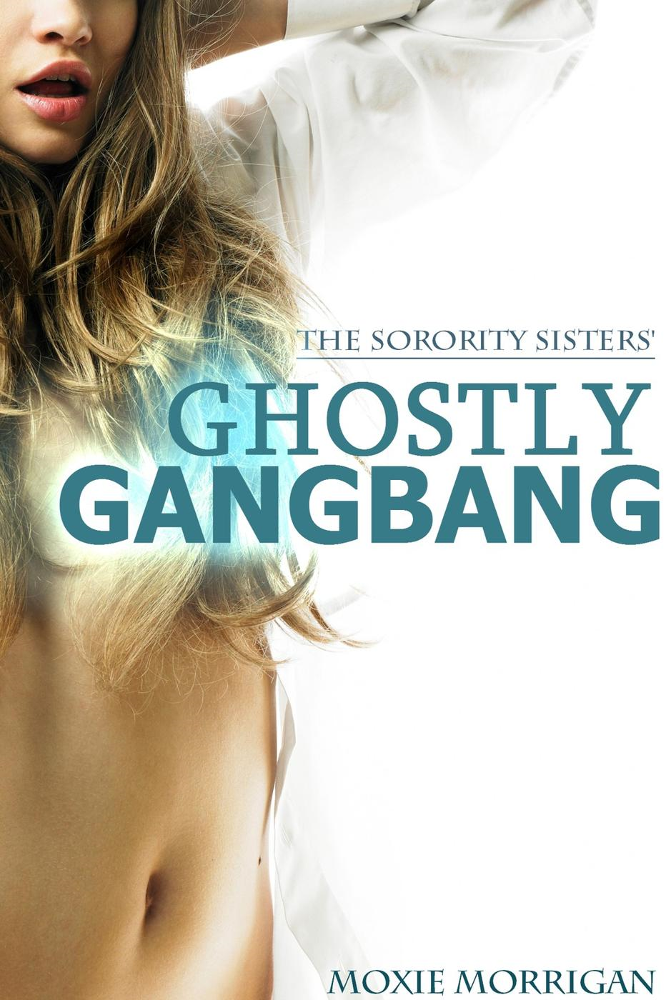The Sorority Sisters' Ghostly Gangbang