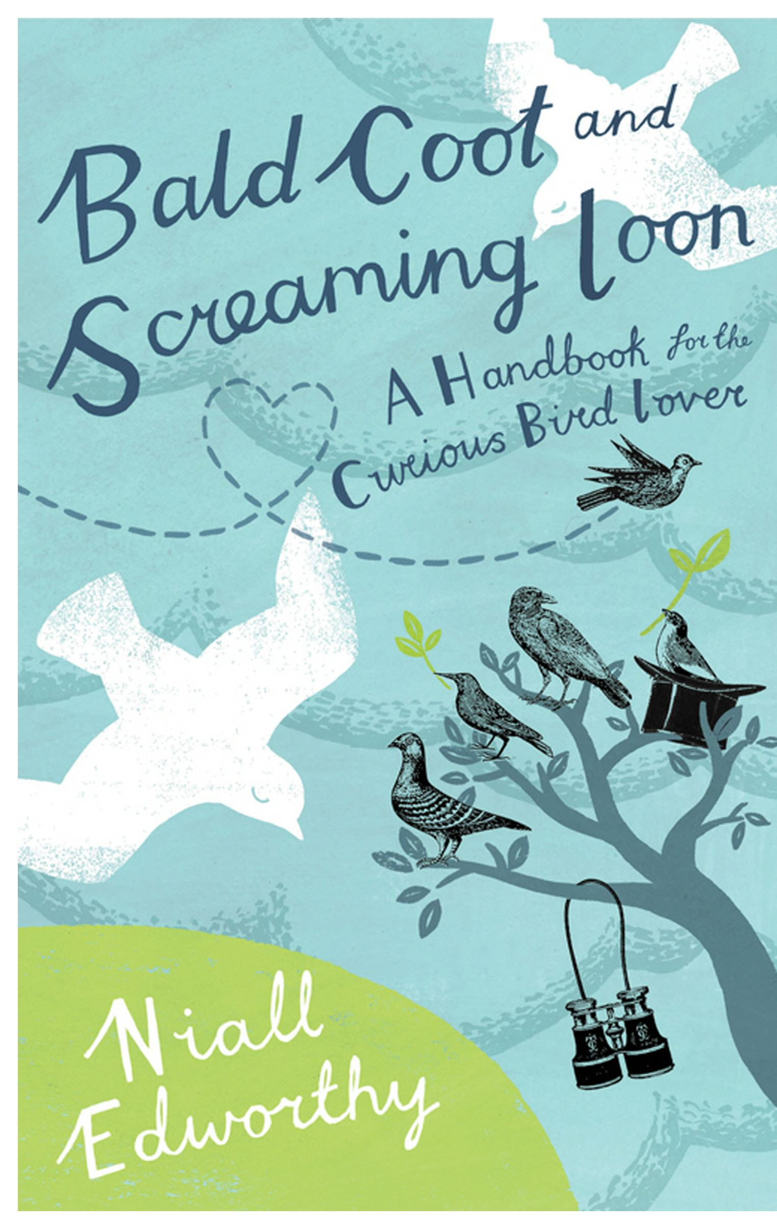 Bald Coot and Screaming Loon A handbook for the curious bird lover