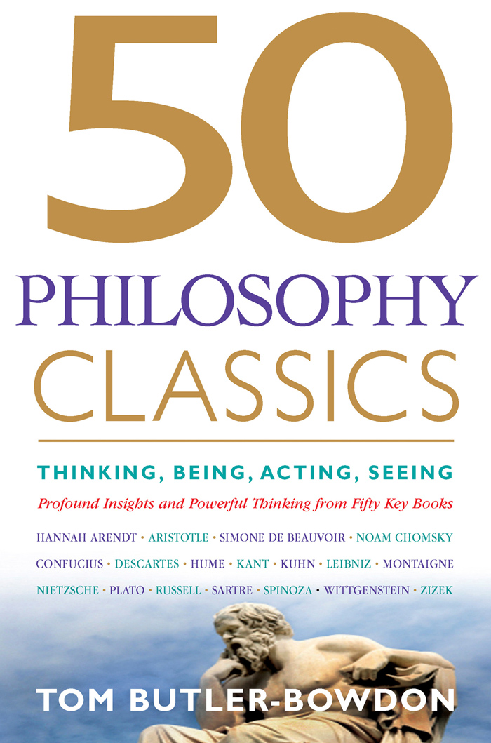 50 Philosophy Classics By: Tom Butler-Bowdon