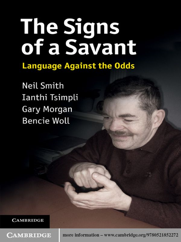 The Signs of a Savant Language Against the Odds