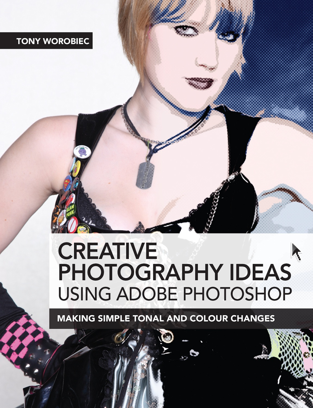 Creative Photography Ideas using Adobe Photoshop: Making Simple Tonal and Colour Changes