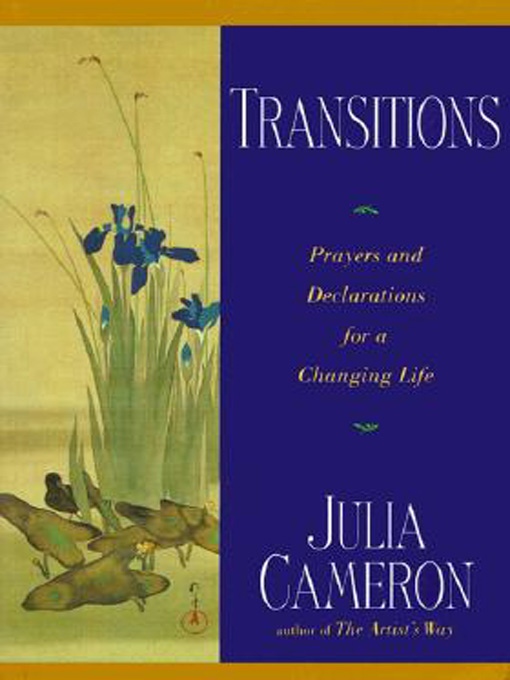 Transitions By: Julia Cameron