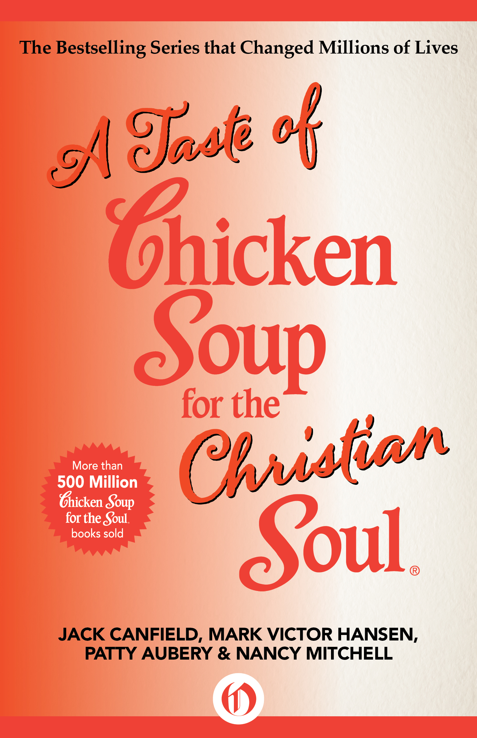 A Taste of Chicken Soup for the Christian Soul By: Jack Canfield,Mark Victor Hansen,Nancy Mitchell,Patty Aubery