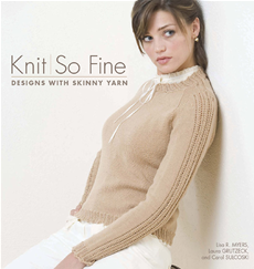 Knit So Fine Designs with Skinny Yarn