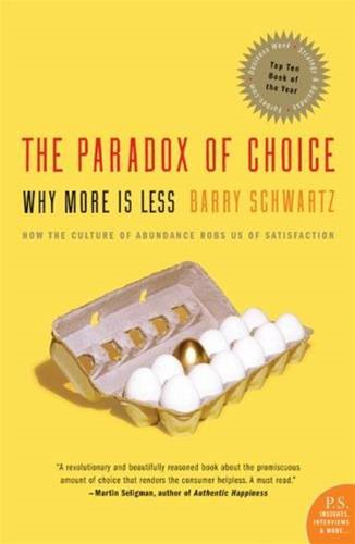 The Paradox of Choice By: Barry Schwartz